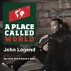A Place Called World (feat. Dan Croll, Nach & Anni B Sweet) - Single, John Legend