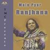 Main Pyar Ranjhana EP