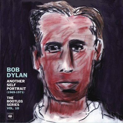 The Bootleg Series, Vol. 10: Another Self Portrait (1969-1971) - Bob Dylan