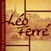 Les chansons interdites - Léo Ferré