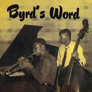 Donald Byrd - Byrd's Word (Remastered)