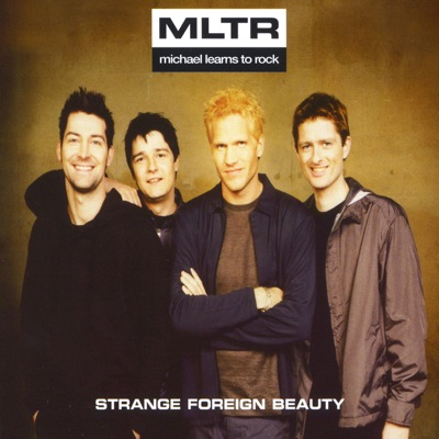 Strange Foreign Beauty - Single - Michael Learns To Rock