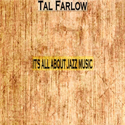 It's All About Jazz Music (Remastered) - Tal Farlow
