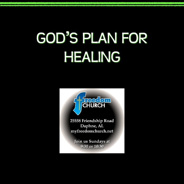 Freedom Church Audio Podcast - God's Plan For Healing