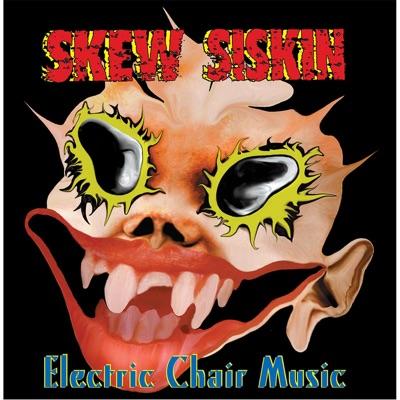 Electric Chair Music - Skew Siskin