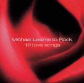 Michael Learns to Rock - Paint My Love (2002 Remaster)