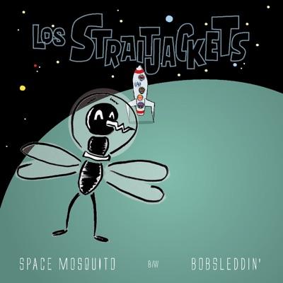 Space Mosquito / Bobsleddin' - Single - Los Straitjackets