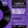 Two Hound Dogs (Mono Version) - EP, Bill Haley & His Comets