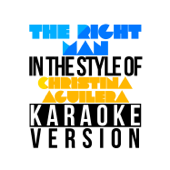 [Download] The Right Man (In the Style of Christina Aguilera) [Karaoke Version] MP3