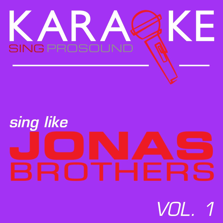 Karaoke in the Style of Jonas Brothers, Vol. 1