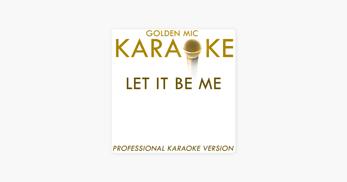 Let It Be Me In The Style Of The Everly Brothers Karaoke Version