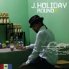 J. Holiday - Round 2 Album