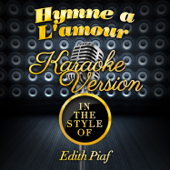 Hymne a L'amour (In the Style of Edith Piaf) [Karaoke Version]