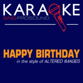 Happy Birthday (Karaoke Instrumental Version) [In the Style of Altered Images]