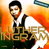 Luther Ingram Refreshed