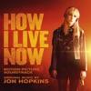How I Live Now (Original Motion Picture Soundtrack)