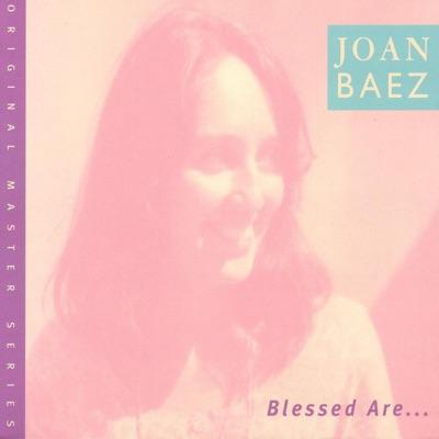 Blessed Are... (Bonus Track Version) - Joan Baez