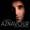 Les 100 + belles chansons - Charles Aznavour