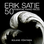 Erik Satie: 50 Essential Piano Pieces-Roland Pöntinen