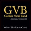 When the Rains Come Performance Tracks - EP, Gaither Vocal Band