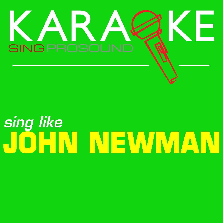 Karaoke in the Style of John Newman - Single