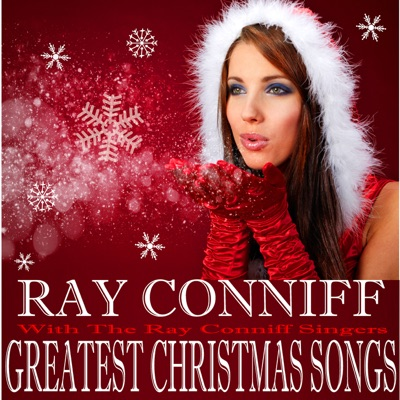 Greatest Christmas Songs (with the Ray Conniff Singers) - Ray Conniff