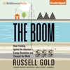 Russell Gold - The Boom: How Fracking Ignited the American Energy Revolution and Changed the World (Unabridged)  artwork