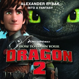 Into a fantasy from how to train your dragon 2 single de into a fantasy from how to train your dragon 2 single alexander rybak ccuart Gallery