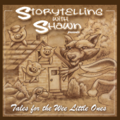 Tales for the Wee Little Ones (Storytelling with Shawn Presents)