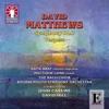 Matthews: Symphony No. 7 & Vespers, Bournemouth Symphony Orchestra, David Hill & John Carewe