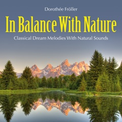 In Balance with Nature: Classical Dream Melodies with Natural Sounds