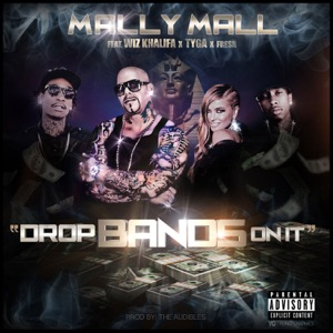 Drop Bands On It (feat. Wiz Khalifa, Tyga & Fresh) - Single Mp3 Download