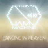 Eternal Jam Machine - Dancing in Heaven (Extended Club Mix)