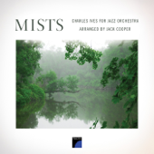 Mists: Charles Ives for Jazz Orchestra