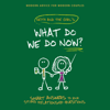 Keith Malley - What Do We Do Now?: Keith and the Girl's Smart Answers to Your Stupid Relationship Questions (Unabridged)  artwork