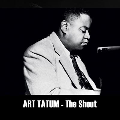 The Shout - Art Tatum