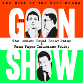 The Best of the Goon Shows: The 1,000,000 Pound Penny Stamp / Pam's Paper Insurance Policy