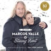 Marcos Valle & Stacey Kent - Ao Vivo Comemorando os 50 Anos de Marcos Valle (Bonus Track Version)