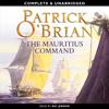 Patrick O'Brian - The Mauritius Command: Aubrey-Maturin Series, Book 4 (Unabridged) artwork