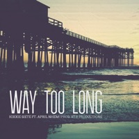 Way Too Long (feat. April Nhem) - Single