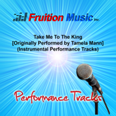 Take Me To The King Db [Originally Performed By Tamela Mann] [Drums Play Along Track] Fruition Music Inc. - Fruition Music Inc.