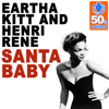 Santa Baby (Remastered) - Eartha Kitt & Henri René