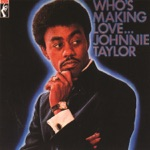 Johnnie Taylor - I'd Rather Drink Muddy Water