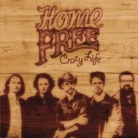 HOME FREE - Crazy Life Chords and Lyrics