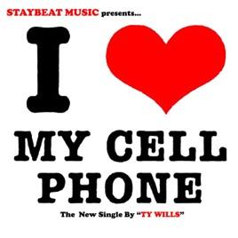 ty willsの i love my cell phone single をapple musicで