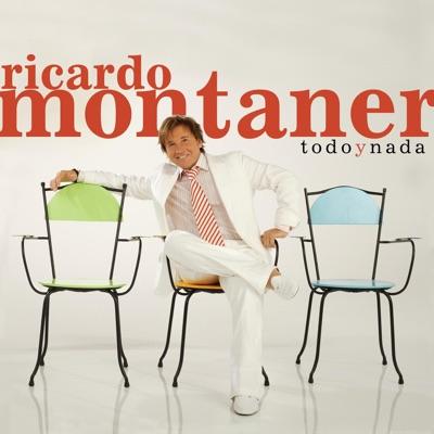 Todo y Nada - EP - Ricardo Montaner