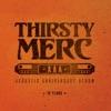 Acoustic Anniversary Album, Thirsty Merc