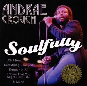 Andraé Crouch - Soulfully