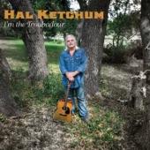 Hal Ketchum - I'm the Troubadour