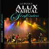 Alux Nahual Sinfonico (La Musica) - Alux Nahual